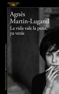 Ya Veras, La vida vale la pena - Agnes Martin-Lugand