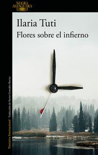 Flores Sobre El Infierno - Ilaria Tuti