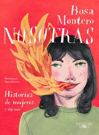 Nosotras - Historias De Mujeres Y Algo Mas - Rosa Montero / Maria Herreros (il. )