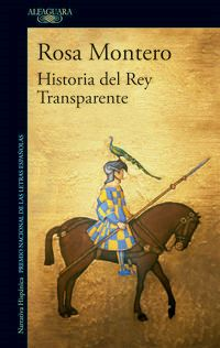 Historia Del Rey Transparente - Rosa Montero