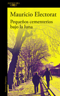 Pequeños Cementerios Bajo La Luna - Mauricio Electorat