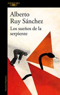 Los sueños de la serpiente - Alberto Ruy Sanchez