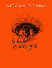 La tinta de mis ojos - Aitana Ocaña