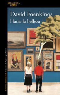 Hacia La Belleza - David Foenkinos