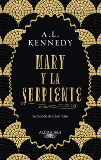 Mary Y La Serpiente - A. L. Kennedy