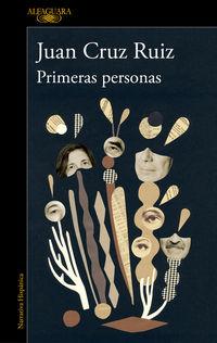 Primeras Personas - Juan Cruz Ruiz