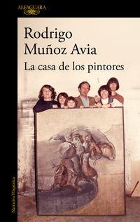La casa de los pintores - Rodrigo Muñoz Avia