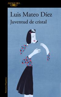 Juventud De Cristal - Luis Mateo Diez