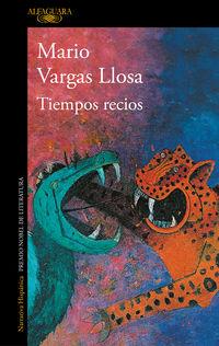 Tiempos Recios - Mario Vargas Llosa