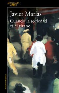Cuando La Sociedad Es El Tirano - Javier Marias