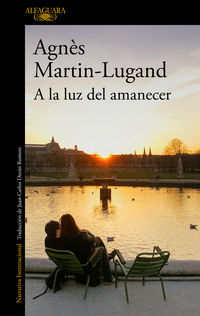 A La Luz Del Amanecer - Agnes Martin-Lugand