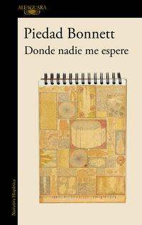 Donde Nadie Me Espere - Piedad Bonnett