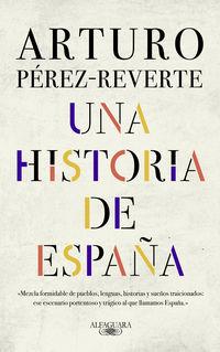 Una historia de españa - Arturo Perez-Reverte