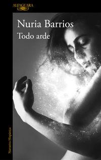 Todo Arde - Nuria Barrios