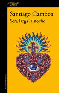 Sera Larga La Noche - Santiago Gamboa