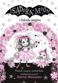 Isadora Moon I La Boda Magica, La (la Isadora Moon) - Harriet Muncaster
