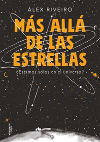 mas alla de las estrellas - ¿estamos solos en el universo? - Alex Riveiro