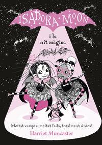 La isadora moon i la nit magica - Harriet Muncaster
