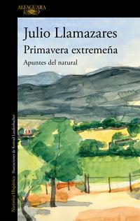 Primavera Extremeña - Apuntes Del Natural - Julio Llamazares
