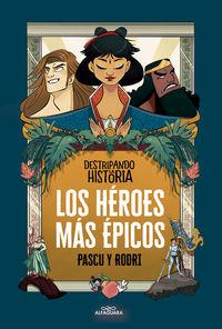 los heroes mas epicos - Rodrigo Septien / Alvaro Pascual