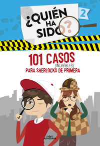101 CASOS INCREIBLES PARA SHERLOCKS DE PRIMERA - ¿QUIEN HA SIDO? 2