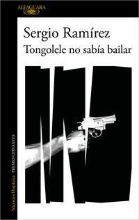tongolele no sabia bailar - Sergio Ramirez
