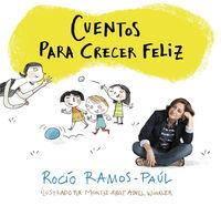 Cuentos Para Crecer Feliz - Rocio Ramos-Paul