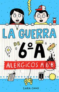 Guerra De 6ºa, La 1 - Alergicos A 6º B - Sara Cano