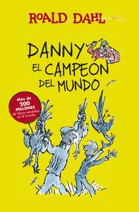 Danny El Campeon Del Mundo - Roald Dahl