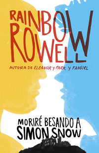 morire besando a simon snow - Rainbow Rowell