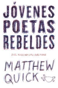 jovenes poetas rebeldes - Matthew M. Quick