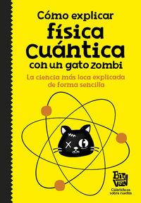 como explicar fisica cuantica con un gato zombi - Cientificos Sobre Ruedas Big Van