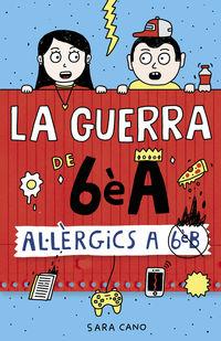 Guerra De 6e A, La - Allergics A 6e B - Sara Cano