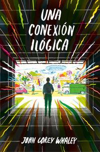 Una conexion ilogica - John Corey Whaleys