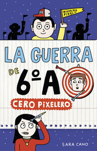 Guerra De 6ºa, La 4 - Cero Pixelero - Sara Cano