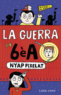 Guerra De 6e A, La 4 - Nyap Pixelat - Sara Cano