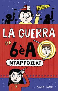 GUERRA DE 6E A, LA 4 - NYAP PIXELAT