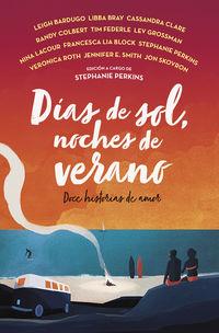 dias de sol, noches de verano - doce historias de amor - Leigh Bardugo / Francesc Lia Block / Bray,