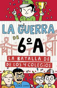 Guerra De 6ºa, La 5 - La Batalla De Los 4 Colegios - Sara Cano