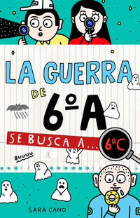 GUERRA DE 6ºA, LA 6 - SE BUSCA A. .. 6ºC
