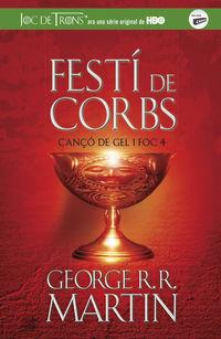 Festi De Corbs - Canço De Gel I Foc 4 - George R. R. Martin