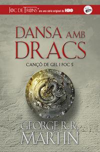 Dansa Amb Dracs - Canço De Gel I Foc 5 - George R. R. Martin