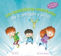 Las fantasticas aventuras de 3 amigos y pico - Maria Jose Sanchez