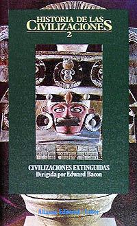 HISTORIA DE LAS CIVILIZACIONES 2 - CIVILIZACIONES EXTINGUIDAS
