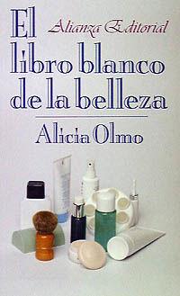 El libro blanco de la belleza - Alicia Del Olmo