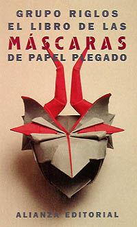 El libro de las mascaras de papel plegado - Aa. Vv.