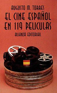 El cine español en 119 peliculas - Augusto M. Torres