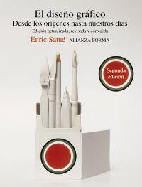 El  diseño grafico  -  Desde Los Origenes Hasta Nuestros Dias - Enric Satue