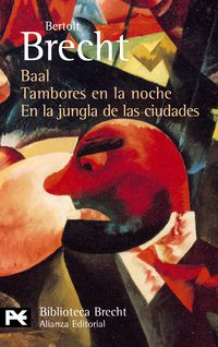 Baal / Tambores En La Noche / En La Jungla De Las Ciudades - Bertolt Brecht