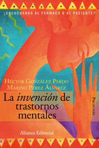 La invencion de trastornos mentales - Hector  Gonzalez  /  Mariano  Perez